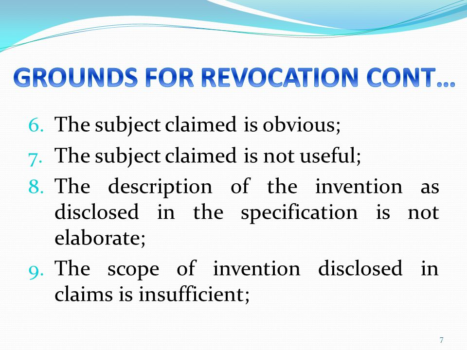 6. The subject claimed is obvious; 7. The subject claimed is not useful; 8. The description of the invention as disclosed in the specification is not