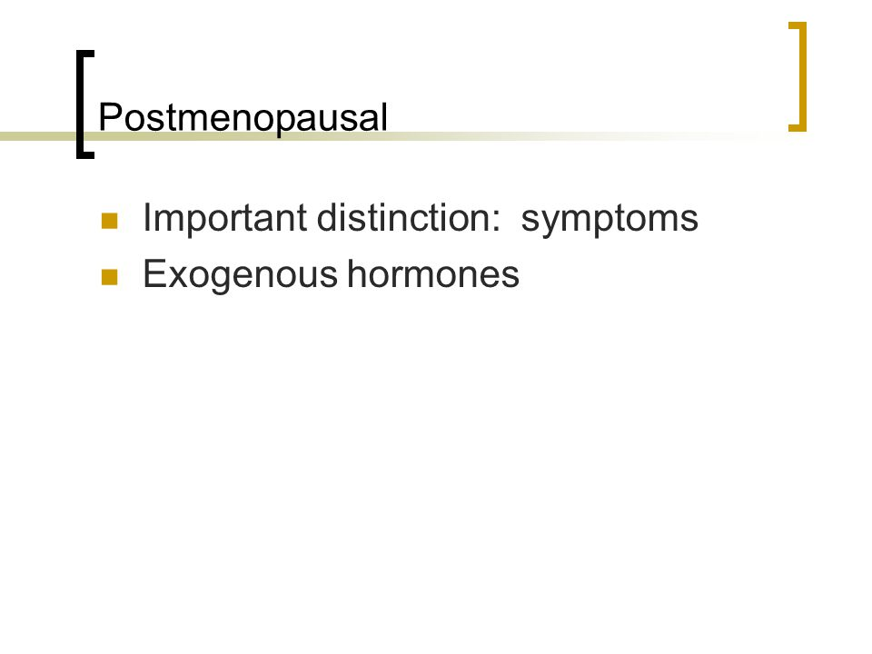Postmenopausaldifferential diagnosis Polyps Hyperplasia or cancer Fibroids