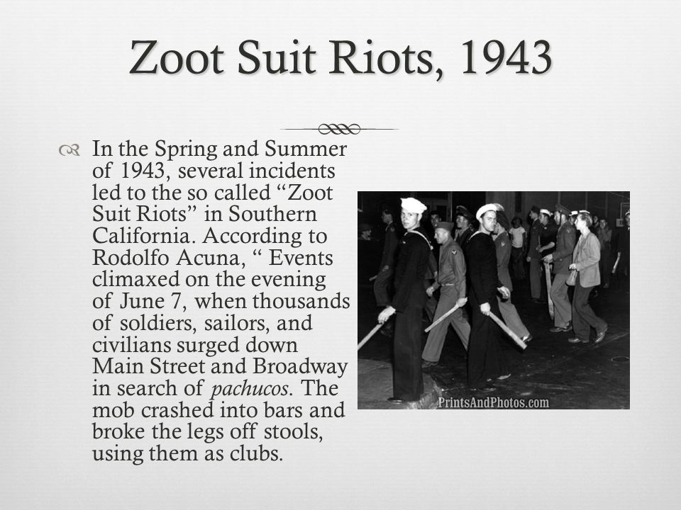 Zoot Suit Riots, 1943 In the Spring and Summer of 1943, several incidents led to the so called Zoot Suit Riots in Southern California.
