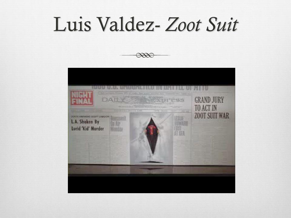 Luis Valdez- Zoot Suit