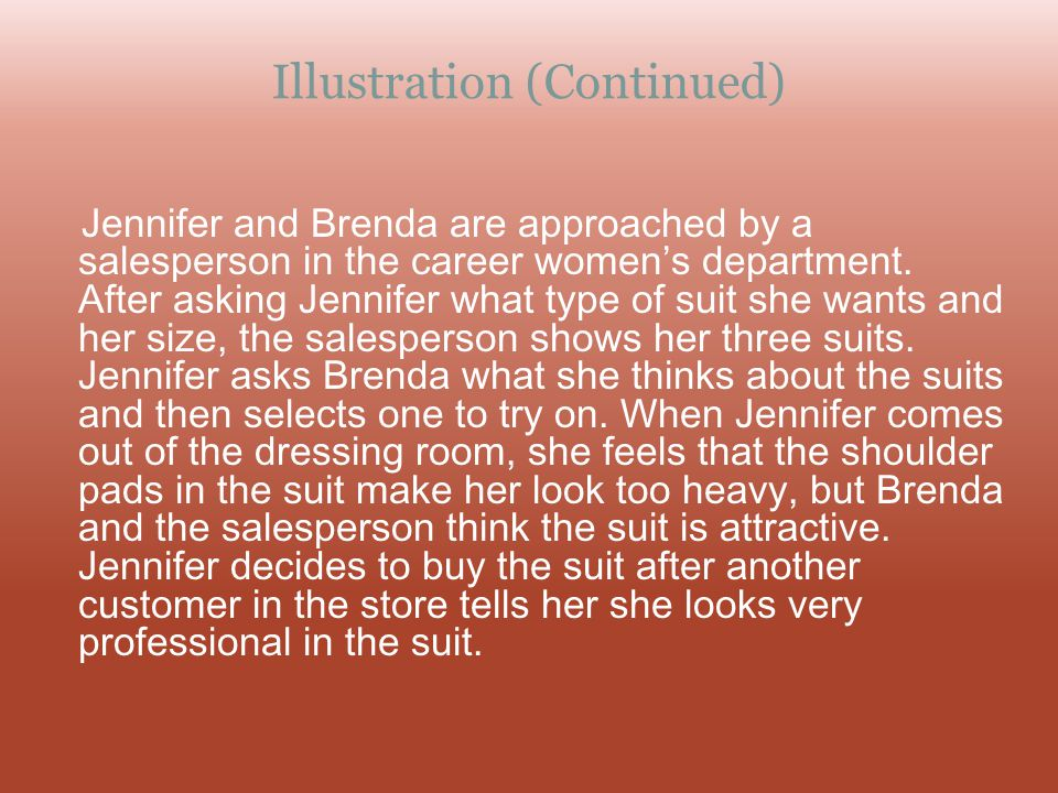 Illustration (Continued) Jennifer and Brenda are approached by a salesperson in the career womens department. After asking Jennifer what type of suit