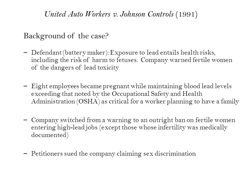 – Defendant (battery maker): Exposure to lead entails health risks, including the risk of harm to fetuses.