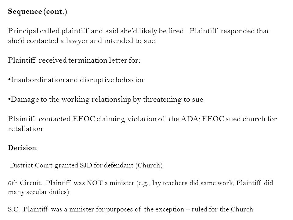 Sequence (cont.) Principal called plaintiff and said shed likely be fired.