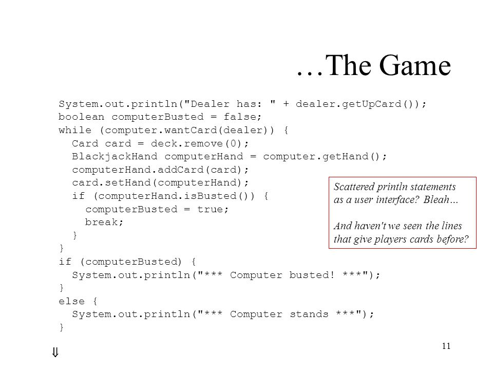 11 …The Game System.out.println(