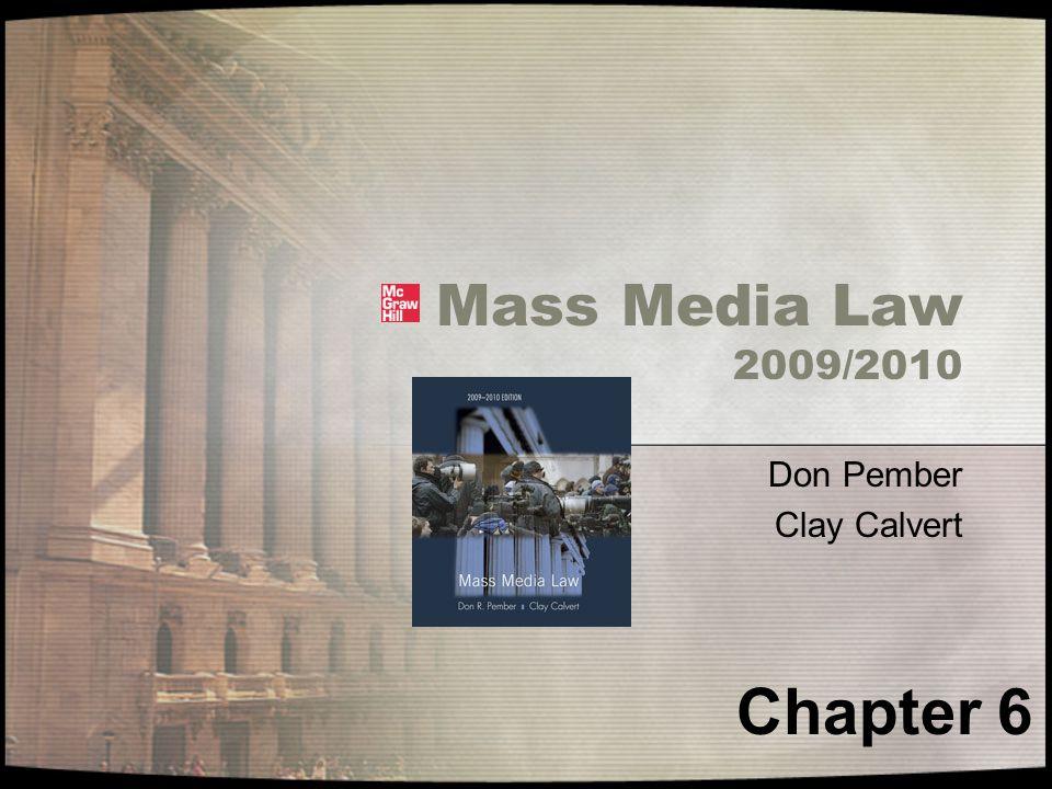 Mass Media Law 2009/2010 Don Pember Clay Calvert Chapter 6