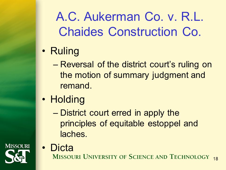 18 A.C. Aukerman Co. v. R.L. Chaides Construction Co. Ruling –Reversal of the district courts ruling on the motion of summary judgment and remand. Hol