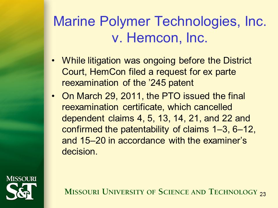 Marine Polymer Technologies, Inc. v. Hemcon, Inc. While litigation was ongoing before the District Court, HemCon filed a request for ex parte reexamin