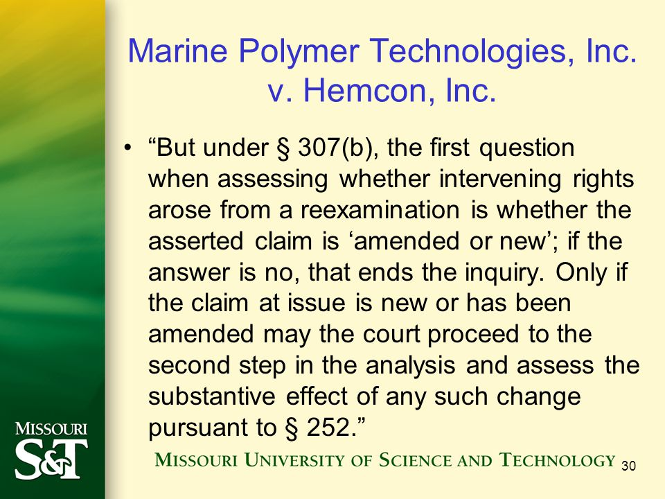 Marine Polymer Technologies, Inc. v. Hemcon, Inc. But under § 307(b), the first question when assessing whether intervening rights arose from a reexam