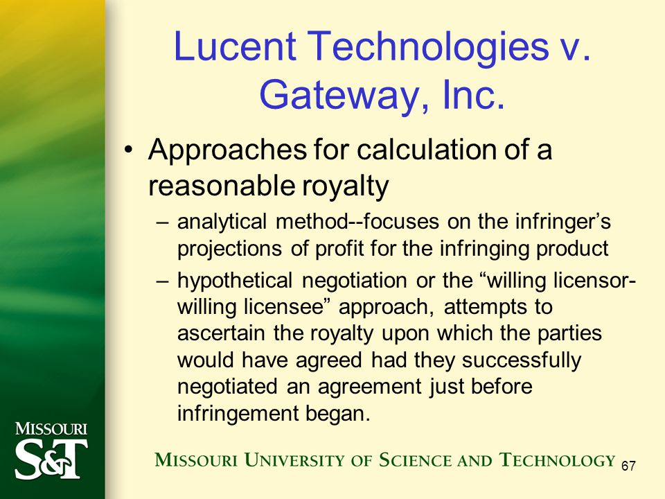 Lucent Technologies v. Gateway, Inc. Approaches for calculation of a reasonable royalty –analytical method--focuses on the infringers projections of p