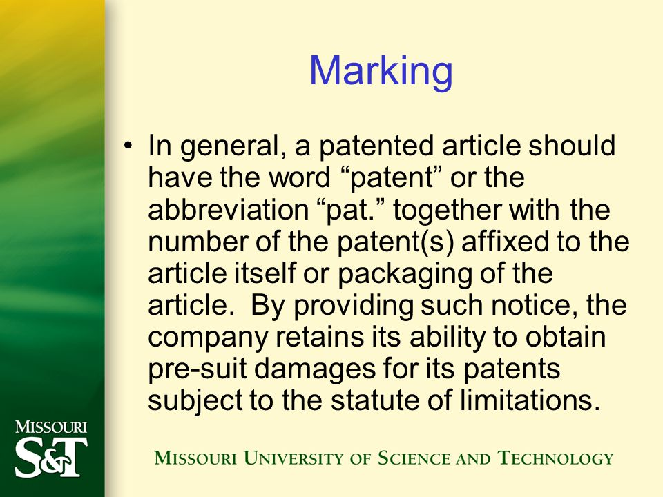 In general, a patented article should have the word patent or the abbreviation pat. together with the number of the patent(s) affixed to the article i
