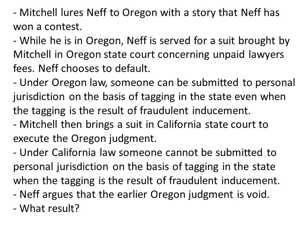 - Mitchell lures Neff to Oregon with a story that Neff has won a contest.