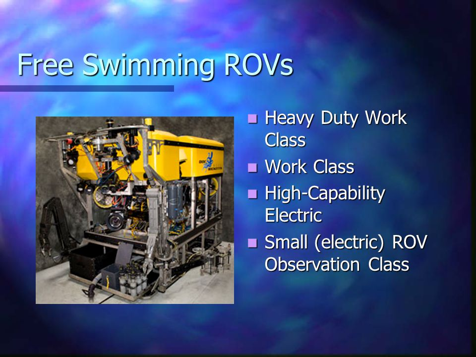 Free Swimming ROVs Heavy Duty Work Class Work Class High-Capability Electric Small (electric) ROV Observation Class