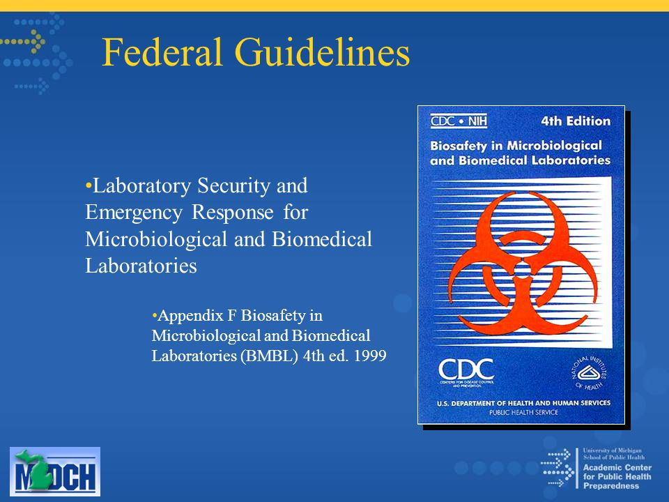 Federal Guidelines Laboratory Security and Emergency Response for Microbiological and Biomedical Laboratories Appendix F Biosafety in Microbiological