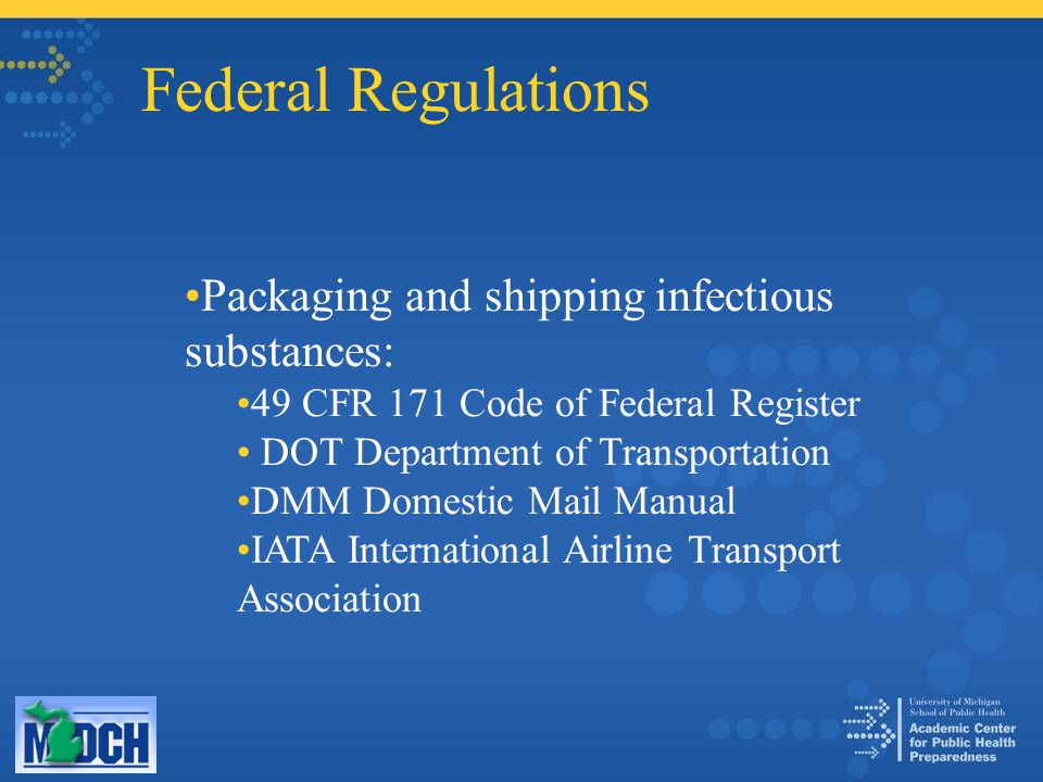 Federal Regulations Packaging and shipping infectious substances: 49 CFR 171 Code of Federal Register DOT Department of Transportation DMM Domestic Mail Manual IATA International Airline Transport Association