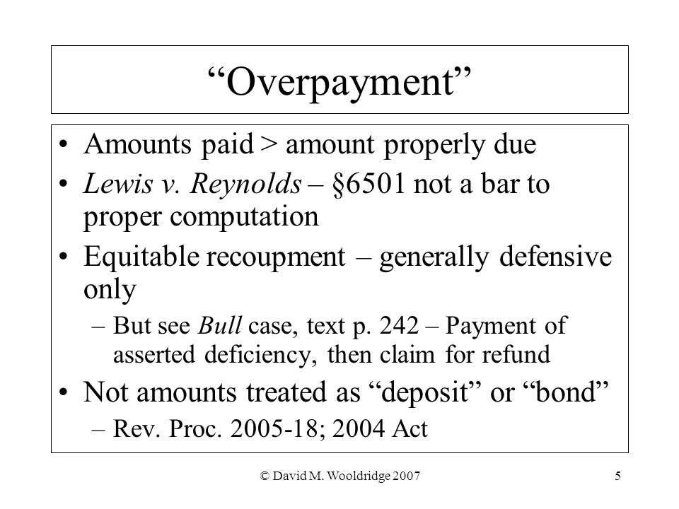 © David M. Wooldridge 20075 Overpayment Amounts paid > amount properly due Lewis v.
