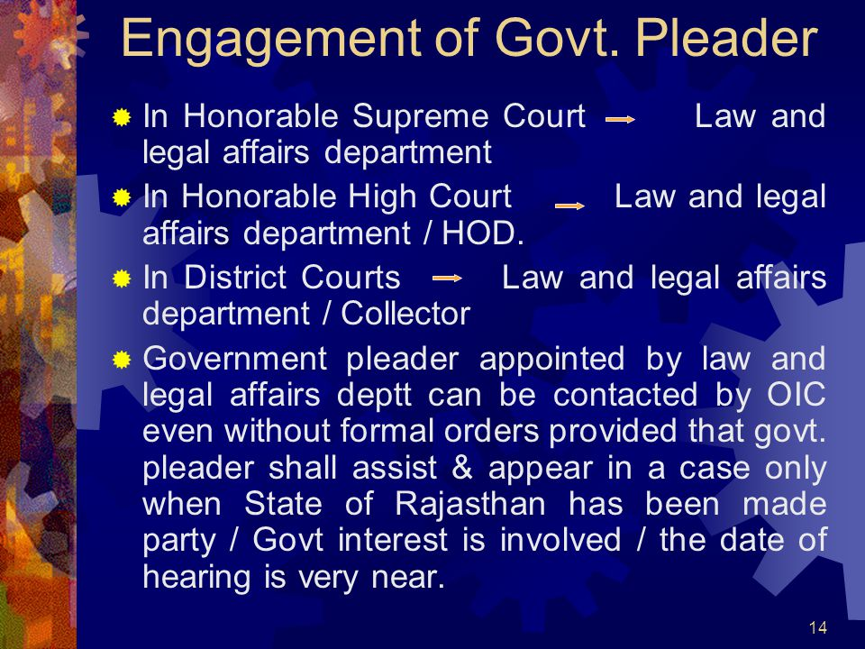 14 Engagement of Govt. Pleader In Honorable Supreme Court Law and legal affairs department In Honorable High Court Law and legal affairs department /