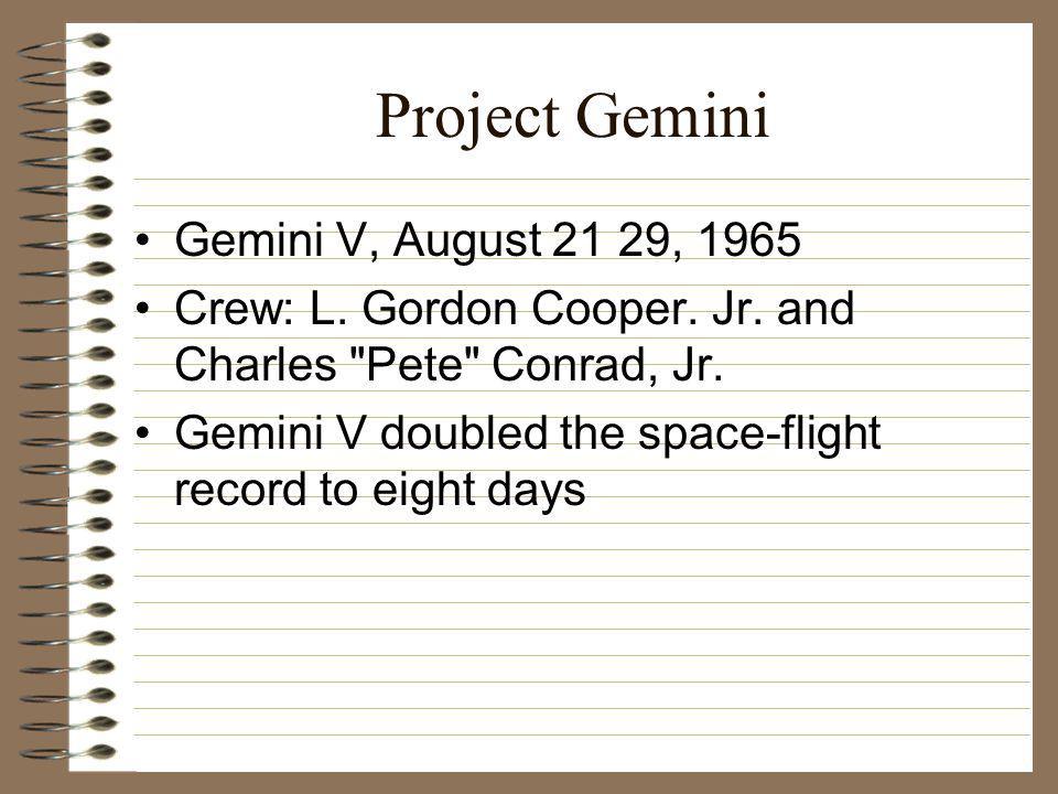 Project Gemini Gemini V, August 21 29, 1965 Crew: L.