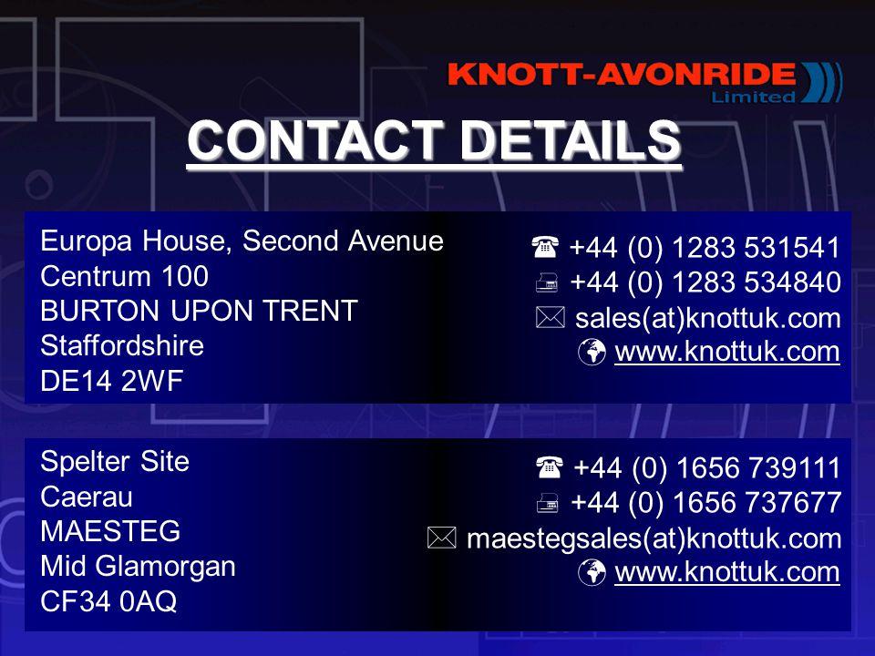 CONTACT DETAILS Europa House, Second Avenue Centrum 100 BURTON UPON TRENT Staffordshire DE14 2WF Spelter Site Caerau MAESTEG Mid Glamorgan CF34 0AQ ww