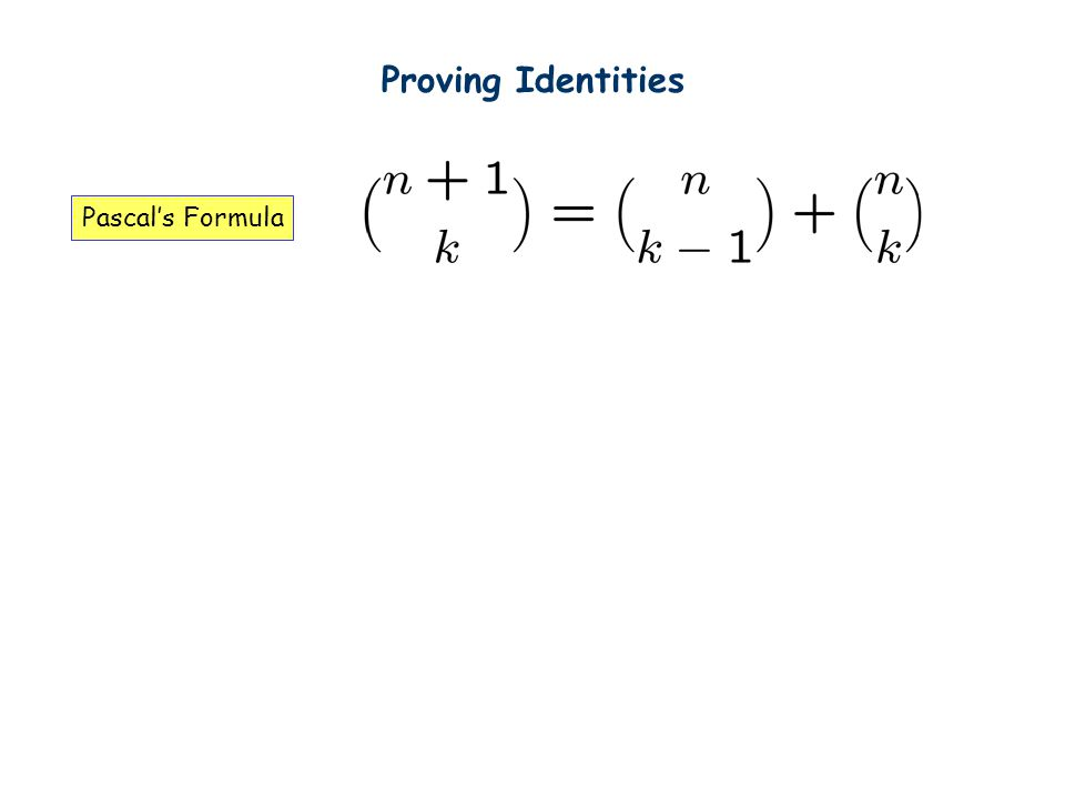 Proving Identities Pascals Formula
