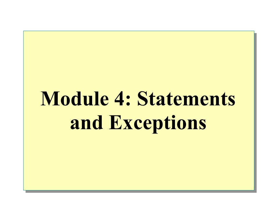 Overview Introduction to Statements Using Selection Statements Using Iteration Statements Using Jump Statements Handling Basic Exceptions Raising Exceptions