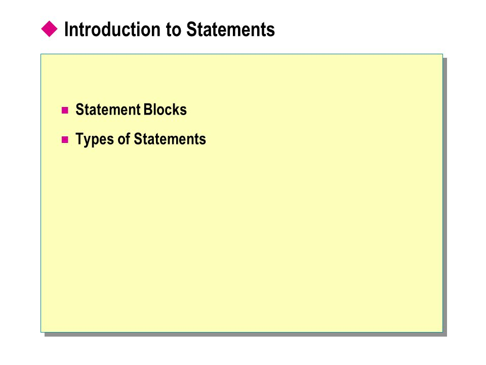 Introduction to Statements Statement Blocks Types of Statements