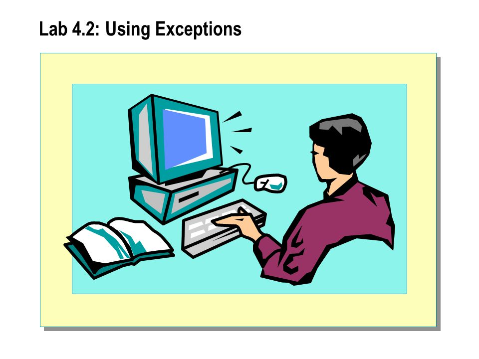 Lab 4.2: Using Exceptions