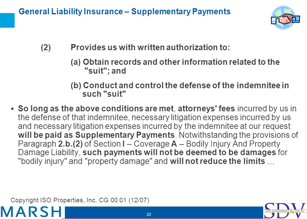 22 General Liability Insurance – Supplementary Payments (2) Provides us with written authorization to: (a) Obtain records and other information relate