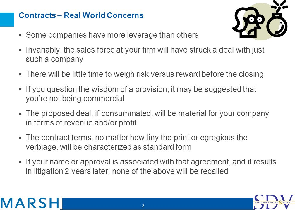 2 Contracts – Real World Concerns Some companies have more leverage than others Invariably, the sales force at your firm will have struck a deal with