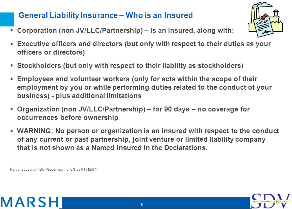 8 General Liability Insurance – Who is an Insured Corporation (non JV/LLC/Partnership) – is an insured, along with: Executive officers and directors (