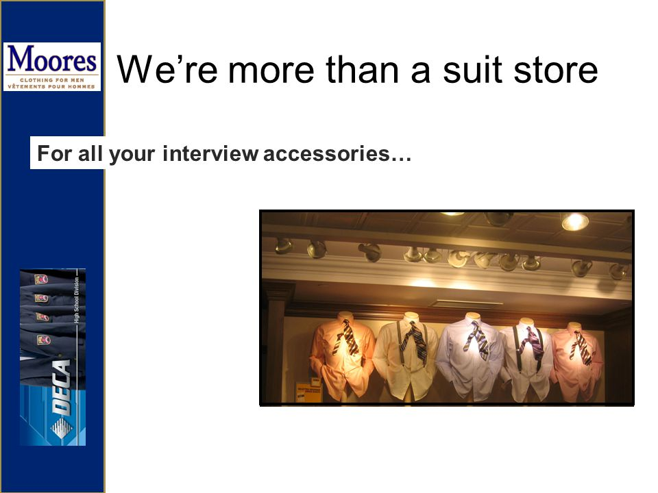 Were more than a suit store For all your interview accessories…