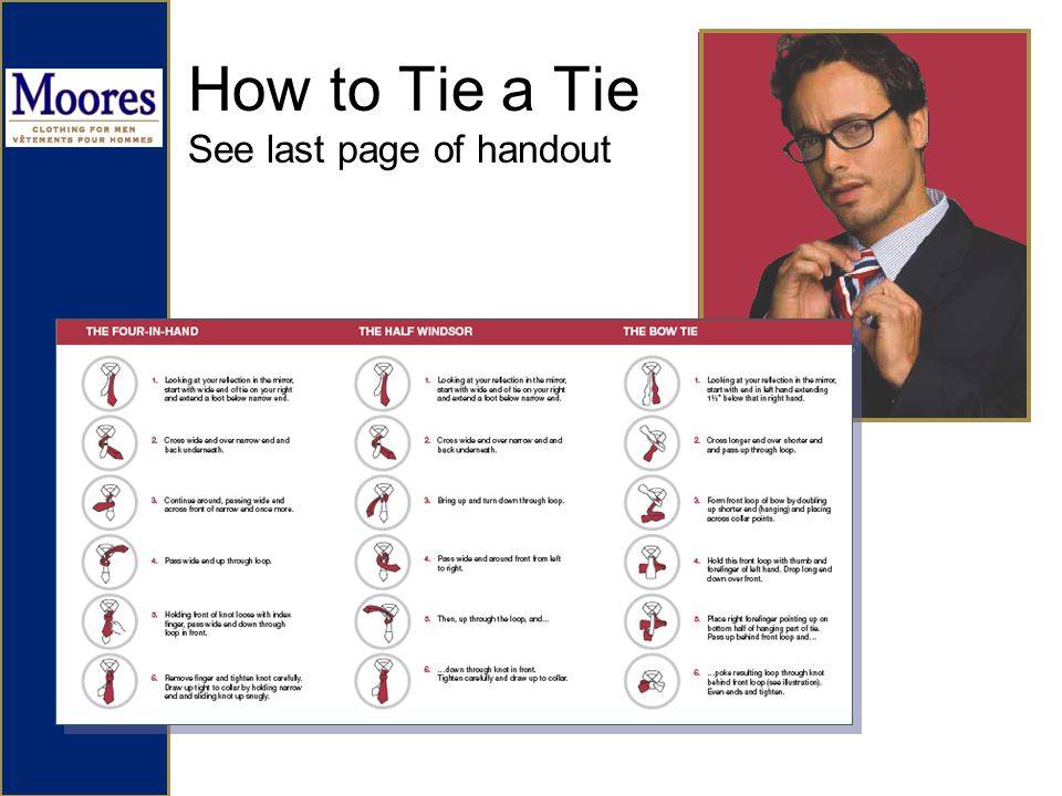 How to Tie a Tie See last page of handout