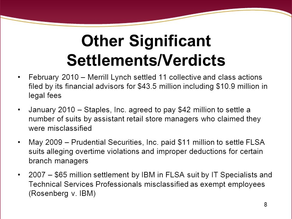 9 Recent Filings February 2010 – FLSA collective action against American Express Travel Services by call center employees required to work off the clock and through lunch without pay February 2010 – FLSA collective action against Starbucks by assistant managers who claim they were misclassified as exempt employees November 2009 – Collective and class action under New York law against Smith & Wollensky Restaurant Group by servers who claim failure to pay overtime and employers improper retention of tips (Shahriar v.