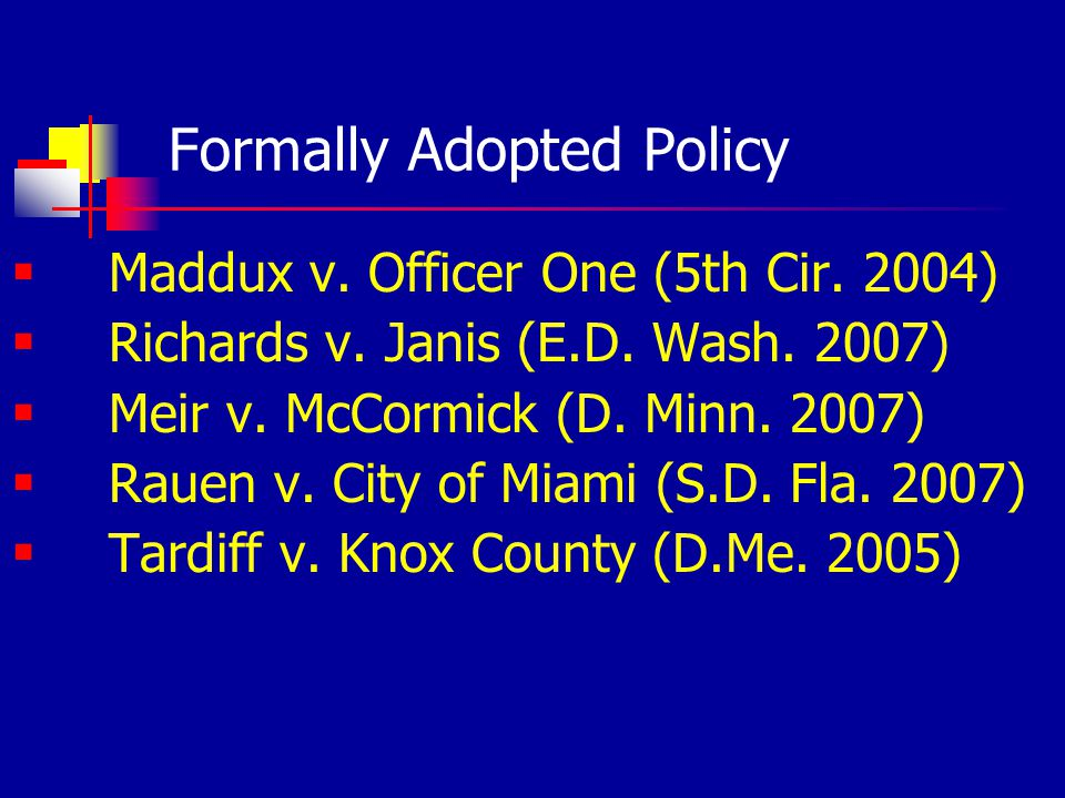 Formally Adopted Policy Maddux v. Officer One (5th Cir.