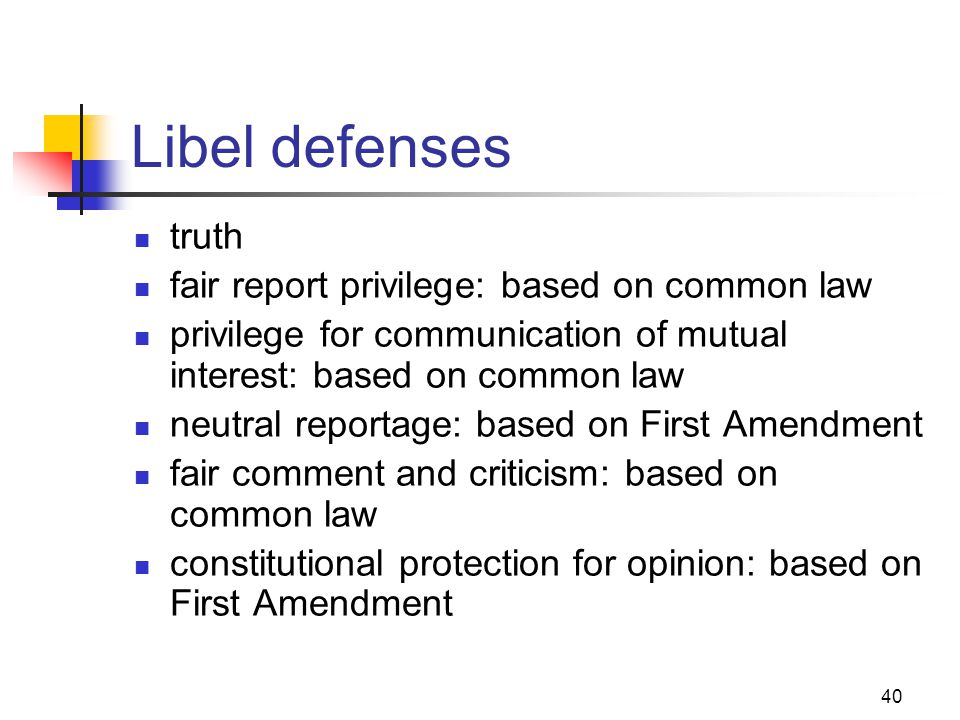 40 Libel defenses truth fair report privilege: based on common law privilege for communication of mutual interest: based on common law neutral reporta