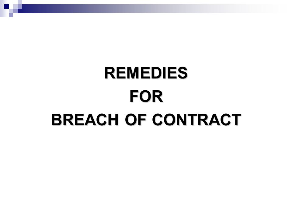 REMEDIESFOR BREACH OF CONTRACT