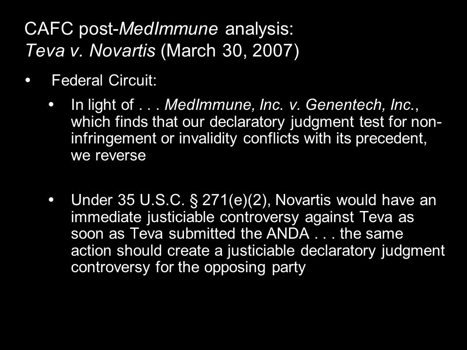 CAFC post-MedImmune analysis: Teva v. Novartis (March 30, 2007) Federal Circuit: In light of...