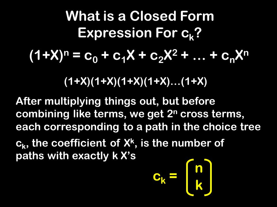 What is a Closed Form Expression For c k .