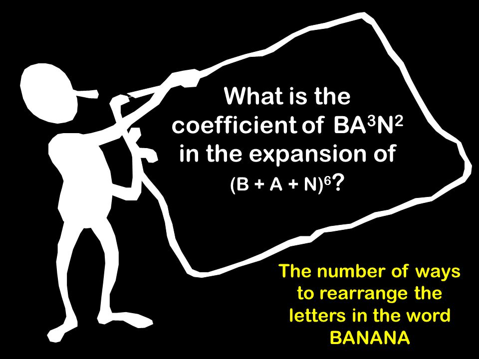 What is the coefficient of BA 3 N 2 in the expansion of (B + A + N) 6 .
