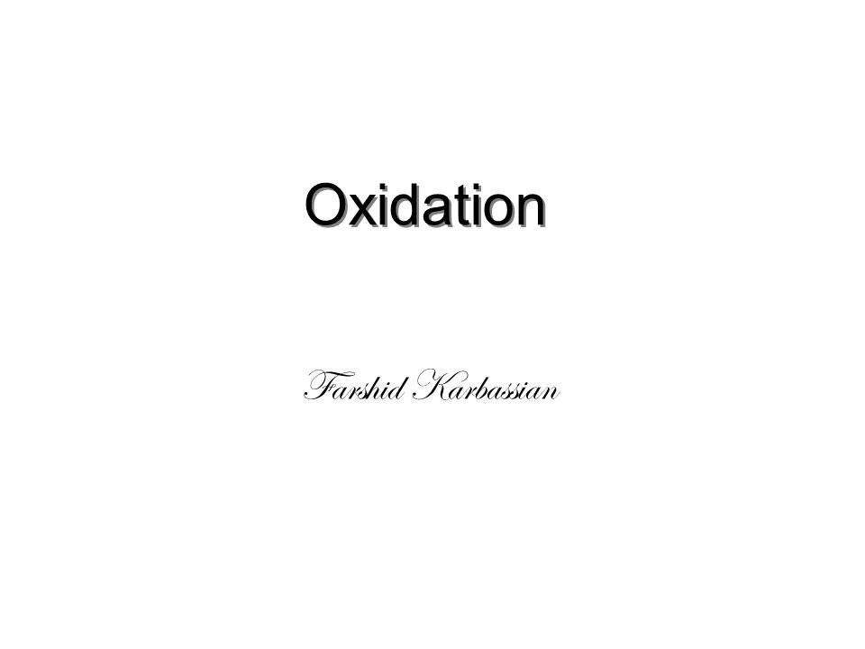 Farshid Karbassian Oxidation