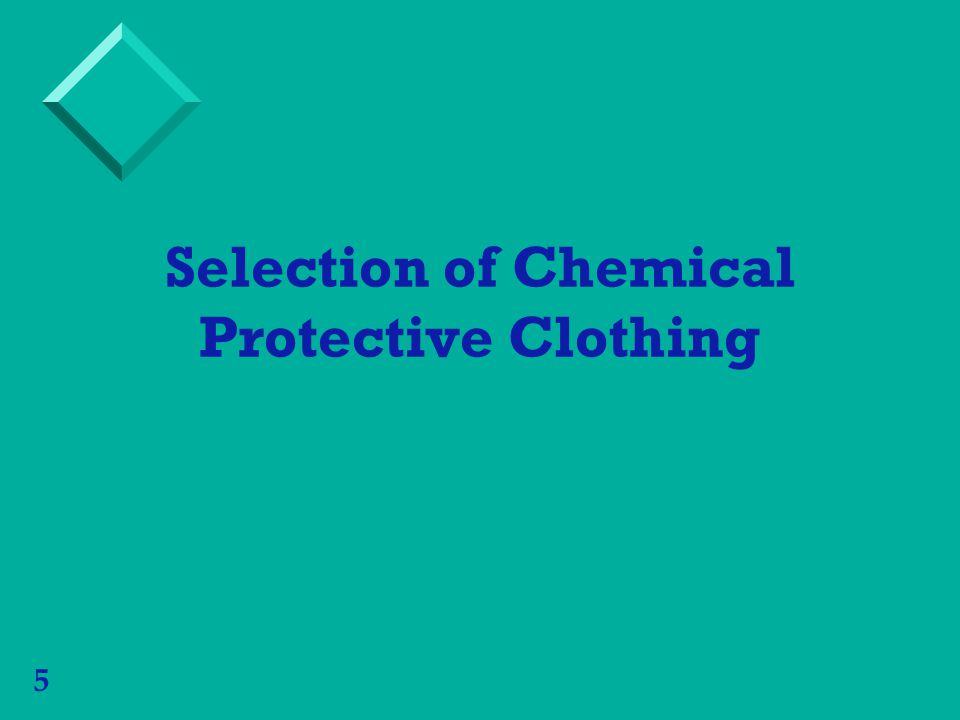 5 Selection of Chemical Protective Clothing