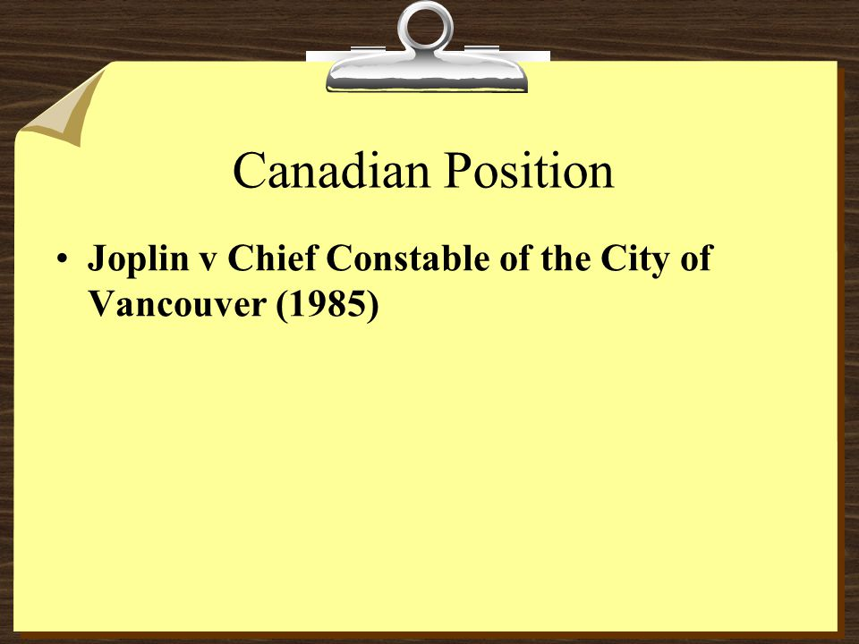 Canadian Position Joplin v Chief Constable of the City of Vancouver (1985)
