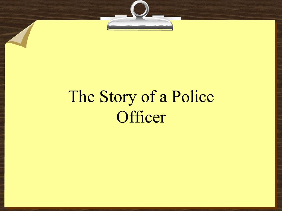 The Story of a Police Officer