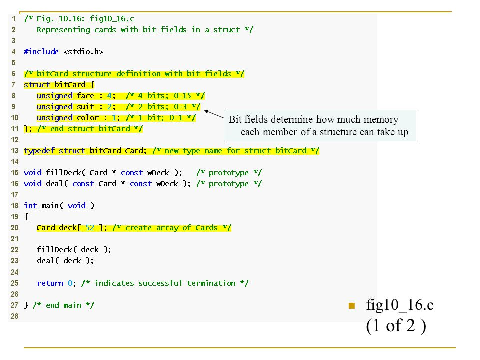 fig10_16.c (1 of 2 ) Bit fields determine how much memory each member of a structure can take up