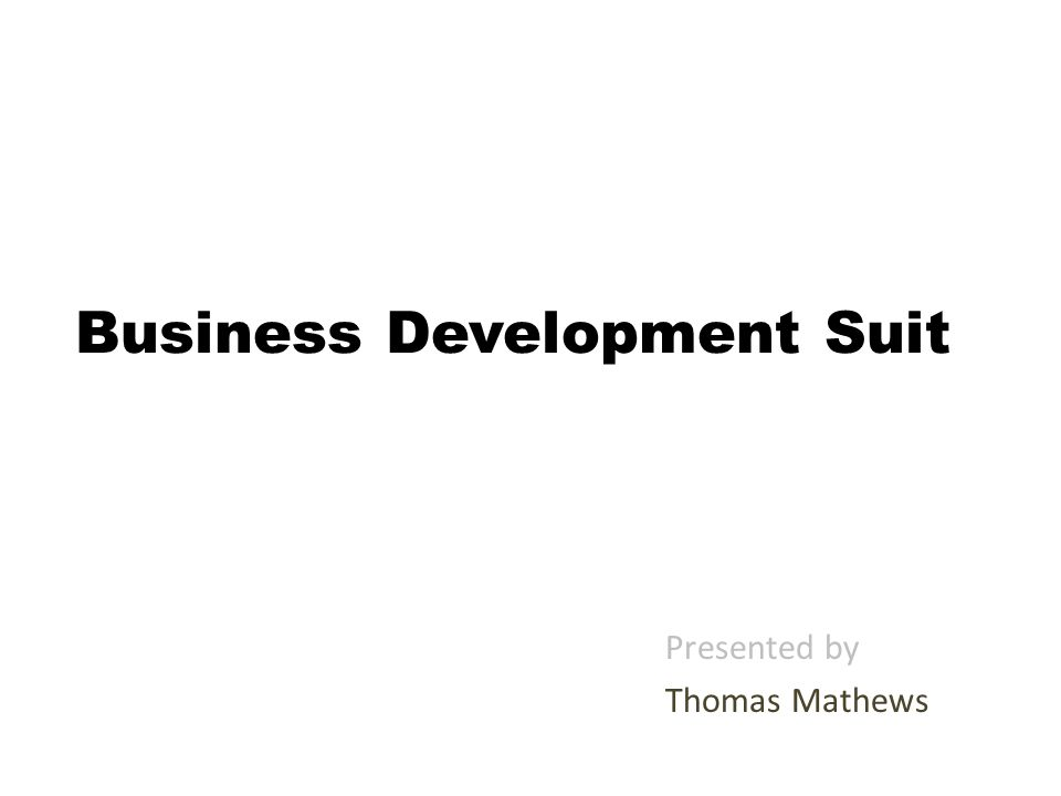 Business Development Suit Presented by Thomas Mathews