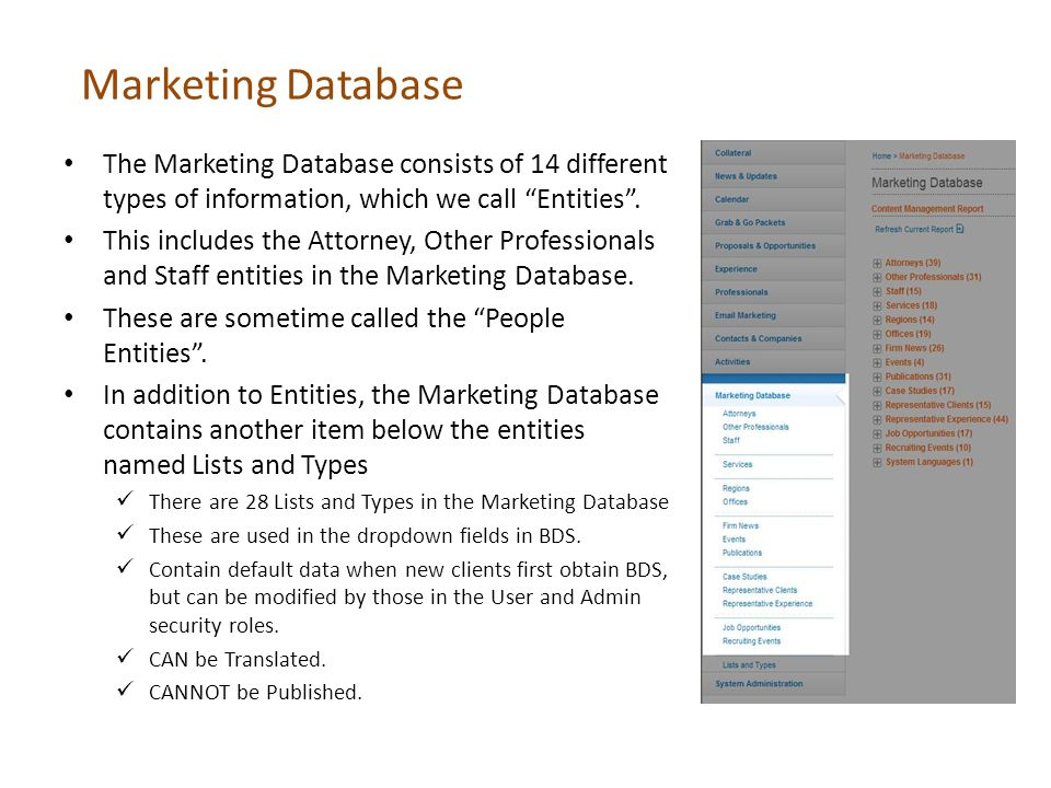 Marketing Database The Marketing Database consists of 14 different types of information, which we call Entities.