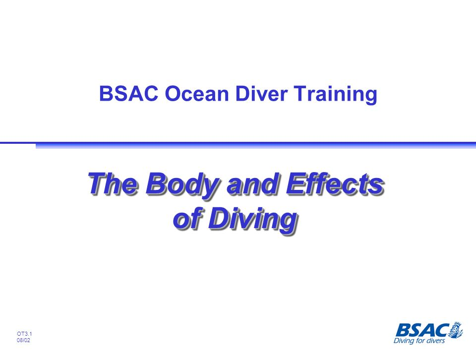OT3.1 08/02 BSAC Ocean Diver Training The Body and Effects of Diving