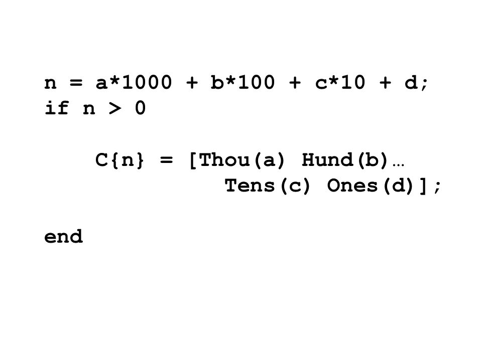n = a*1000 + b*100 + c*10 + d; if n > 0 C{n} = [Thou(a) Hund(b)… Tens(c) Ones(d)]; end