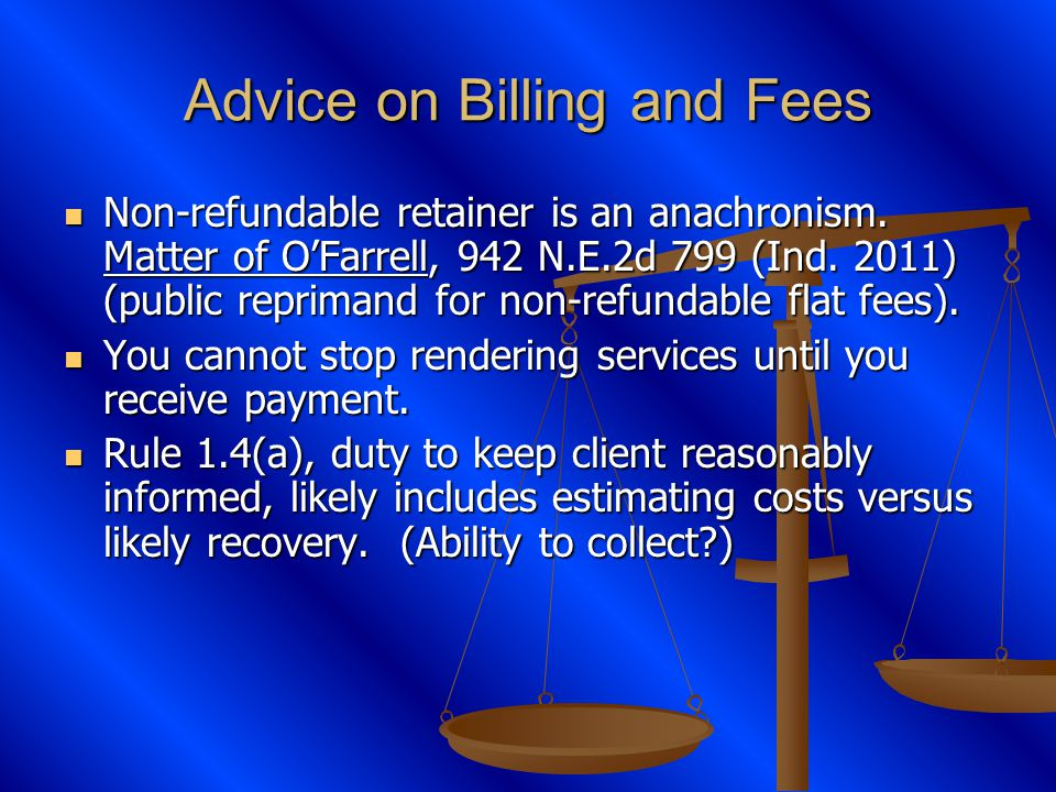 Advice on Billing and Fees Non-refundable retainer is an anachronism.