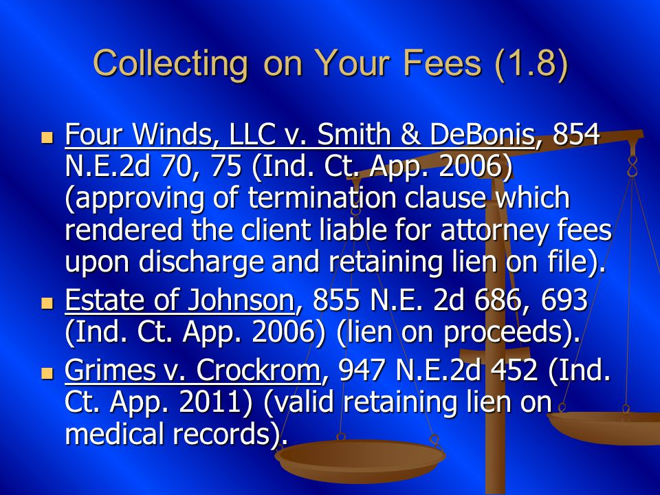Collecting on Your Fees (1.8) Four Winds, LLC v. Smith & DeBonis, 854 N.E.2d 70, 75 (Ind.