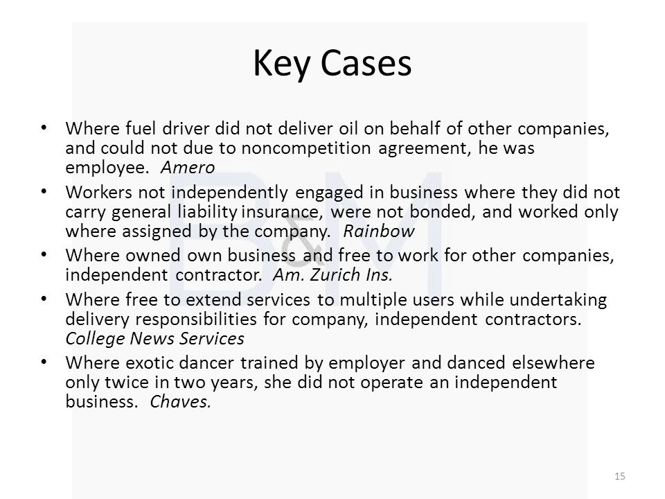 Key Cases Where fuel driver did not deliver oil on behalf of other companies, and could not due to noncompetition agreement, he was employee.
